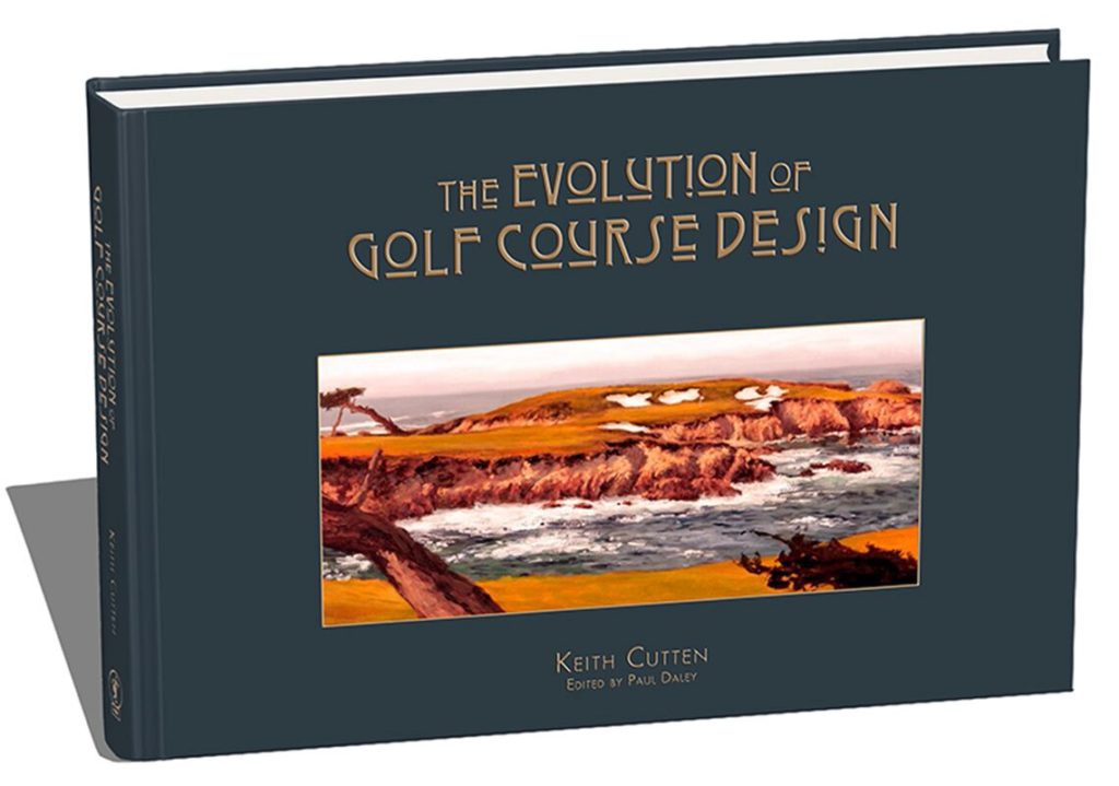 The Evolution of Golf Course Design by Keith Cutten